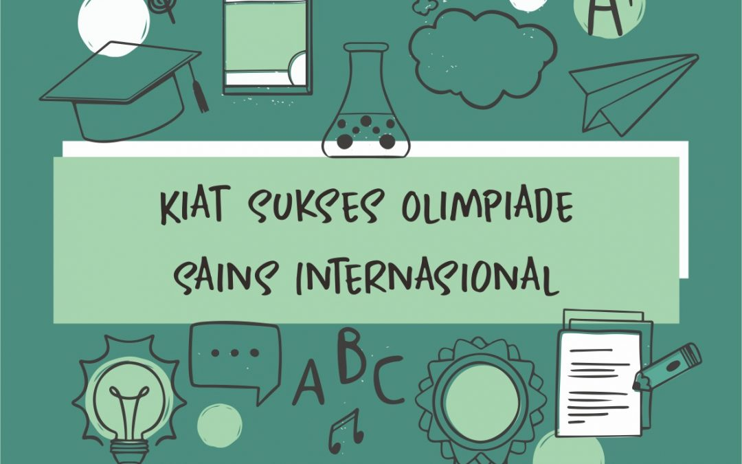 Kiat-kiat Sukses Olimpiade Sains Internasional